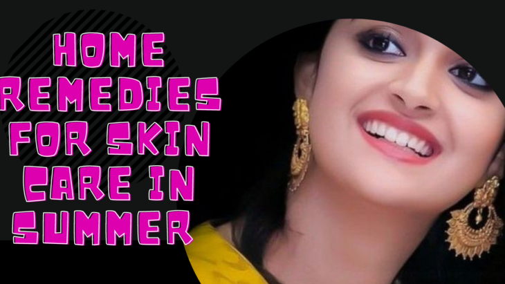 Home Remedies for Skin Care in Summer in Hindi